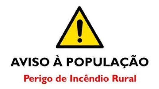 AVISO À POPULAÇÃO  – PERIGO INCÊNDIO RURAL